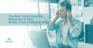 The Best Factor Investing Resources in 2021 | Books, Tools, Podcasts, Blogs