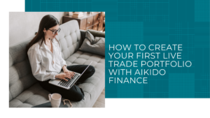 Aikido Blog Banner - How to Create Your First Live Trade Portfolio with Aikido Finance